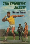 The Throwing Season - Michael French