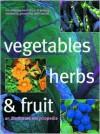 Vegetables Herbs & Fruits - Bob Flowerdew, Jekka McVicar, Matthew Biggs