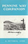 Pennine Way companion: a pictorial guide - Alfred Wainwright