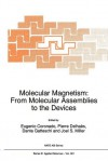 Molecular Magnetism: From Molecular Assemblies To The Devices (Nato Science Series E: (Closed)) - Pierre Delhaes, Dante Gatteschi, Joel S. Miller, E. Coronado
