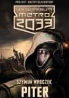 Uniwersum Metro 2033. Piter - Szymun Wroczek