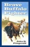 Brave Buffalo Fighter - John D. Fitzgerald