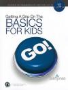 Getting a Grip on the Basics for Kids - Beth Jones