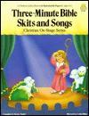 Three-Minute Bible Skits & Songs - Rebecca Daniel