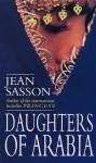 Daughters Of Arabia: Princess 2 - Jean Sasson