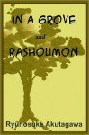 Rashoumon and In a Grove - Ryūnosuke Akutagawa