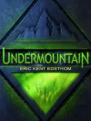 Undermountain (The Undermountain Saga #1) - Eric Edstrom