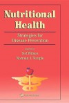 Nutritional Health: Strategies for Disease Prevention - Norman J. Temple, Ted Wilson