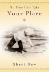 No One Can Take Your Place - Sheri L. Dew