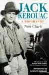Jack Kerouac: A Biography - Tom Clark