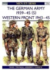 The German Army 1939-45 (5): Western Front 1943–45 - Nigel Thomas, Stephen Andrew