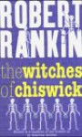 Witches Of Chiswick - Robert Rankin