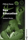 Sex Education (Personal & Social Education in Focus) - Sue Allerston, Graham Davies