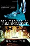 Murder of tutankhamen - Bob Brier