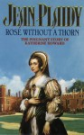 Rose Without a Thorn (Queens of England, #11) - Jean Plaidy