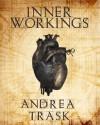 Inner Workings - Andrea Trask