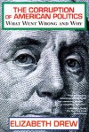 Corruption of American Politics: What Went Wrong and Why - Elizabeth Drew