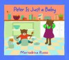 Peter Is Just a Baby - Marisabina Russo
