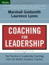 Coaching for Leadership: The Practice of Leadership Coaching from the World's Greatest Coaches - Marshall Goldsmith, Laurence Lyons