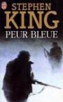 Peur Bleue - François Lasquin, Bernadette Emerich, Michel Darroux, Stephen King
