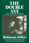 The Double Axe, and Other Poems Including Eleven Suppressed Poems - Robinson Jeffers