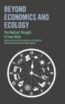 Beyond Economics and Ecology: The Radical Thought of Ivan Illich - Ivan Illich, Jerry Brown, Sajay Samuel