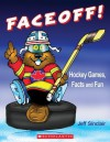 Faceoff! Hockey Games, Facts and Fun - Jeff Sinclair