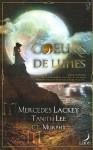 Coeurs de Lunes : La Magie de la Lune - Tanith Lee, Mercedes Lackey, C. E. Murphy