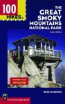 100 Hikes in The Great Smoky Mountains National Park, Second Edition - Russ Manning, Kris Fulsaas, Sondra Jamieson