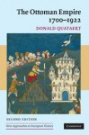 The Ottoman Empire, 1700-1922 (New Approaches to European History) - Donald Quataert