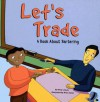 Let's Trade: A Book about Bartering - Nancy Loewen