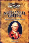 Nathanael Greene: The General Who Saved The Revolution - Gregg A. Mierka