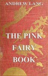 The Pink Fairy Book: Illustrated & Annotated Edition - Andrew Lang, Henry Justice Ford