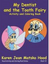 My Dentist and the Tooth Fairy, Activity and Coloring Book (Hood Activity and Coloring Book) - Karen Jean Matsko Hood