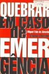 Quebrar em Caso de Emergência - Miguel Vale de Almeida