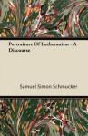 Portraiture of Lutheranism - A Discourse - Samuel Simon Schmucker