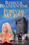 Forever My Love - Rebecca Brandewyne