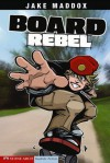 Board Rebel (Impact Books: A Jake Maddox Sports Story) - Jake Maddox