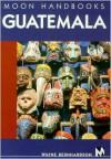 Moon Handbooks Guatemala - Wayne Bernhardson