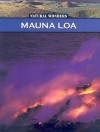 Mauna Loa: The Largest Volcano in the United States - Christine Webster
