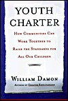 The Youth Charter: How Communities Can Work Together to Raise Standards for All Our Children - William Damon