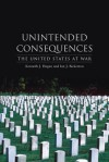 Unintended Consequences: The United States at War - Kenneth J. Hagan, Ian J. Bickerton