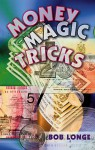 Money Magic Tricks - Bob Longe