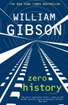 Zero History (Blue Ant #3) - William Gibson