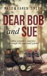 Dear Bob and Sue - Matt Smith, Karen Smith