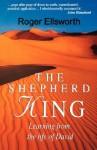 The Shepherd King (Lessons From Life Of David) - Roger Ellsworth