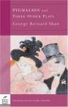 Pygmalion and Three Other Plays - George Bernard Shaw, John A. Bertolini