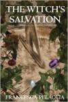 The Witch's Salvation - Francesca Pelaccia