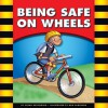 Being Safe on Wheels - Susan Temple Kesselring, Dan McGeehan