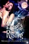 Magia Rising - Monique O'Connor James